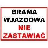 """Tablica informacyjna """"BRAMA WJAZDOWA NIE ZASTAWIAĆ"""""""